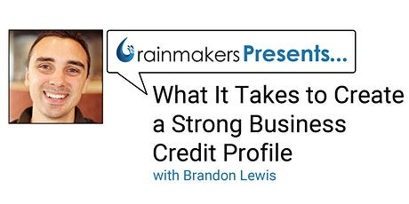 What It Takes to Create a Strong Business Credit Profile tickets