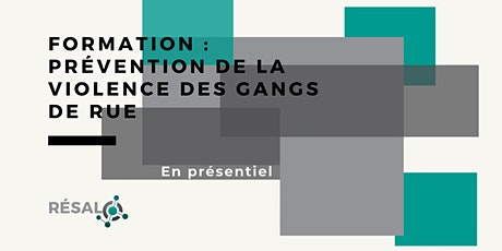 Formation : Prévention de la violence des gangs de rue billets