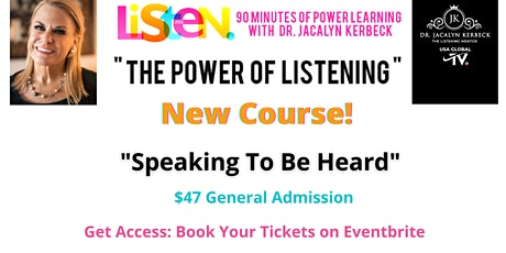 """The Power of Listening-""""Speaking To Be Heard"""" tickets"""