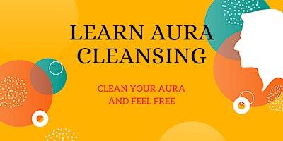 Learn Aura Cleansing