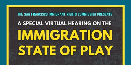 SF Immigrant Rights Commission Hearing on the Immigration State of Play tickets