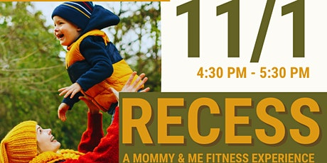 Recess | A Mommy & Me Fitness Experience tickets