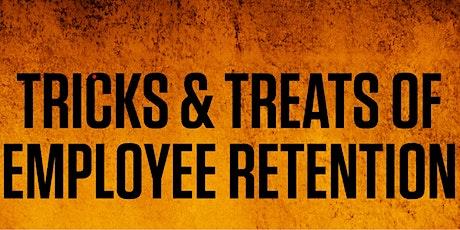 Tricks & Treats of Employee Retention tickets