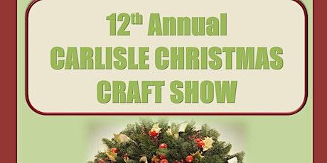 12th Annual Carlisle Christmas Craft Show (12pm-3pm) tickets