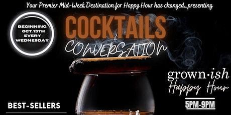 Cocktails & Conversations Reverse Happy Hour tickets