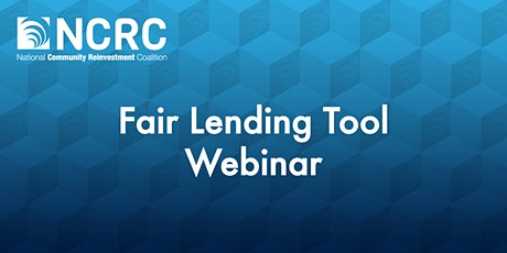 NCRC's Fair Lending Tool Webinar tickets