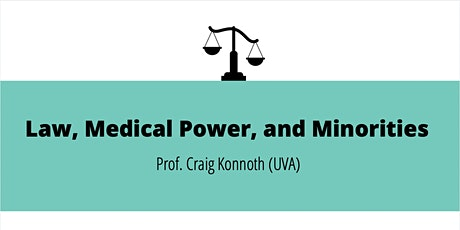 """Law, Medical Power, and Minorities"" - Prof. Craig Konnoth (UVA) tickets"