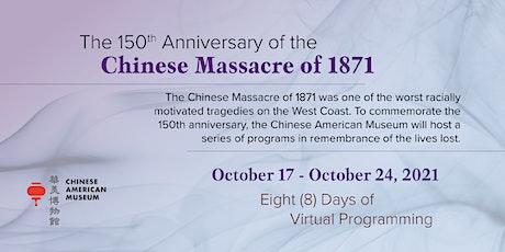 The 150th Anniversary of the Chinese Massacre of 1871 biglietti