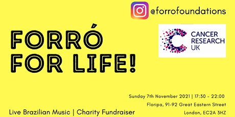 FORRÓ FOR LIFE: Fundraiser for Cancer Research UK tickets