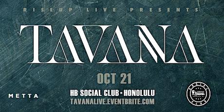 Rise Up Live Pres. Tavana - Live at HB Social Club tickets