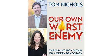 Our Own Worst Enemy: The Assault from Within on Modern Democracy tickets