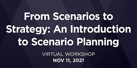 From Scenarios to Strategy: An Introduction to Scenario Planning tickets