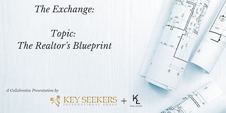 The Exchange: The Realtor's Blueprint tickets