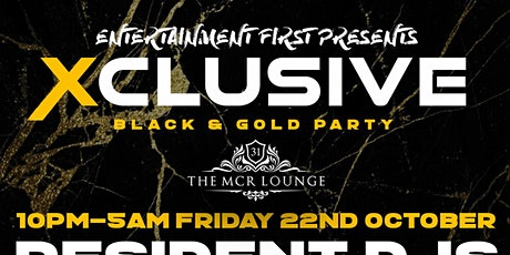 XCLUSIVE 'BLACK & GOLD PARTY tickets