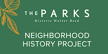 The Parks at Walter Reed: History Community Meeting #2 tickets