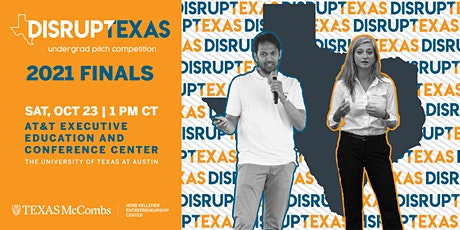 DisrupTexas Undergraduate Pitch Competition: 2021 Finals tickets
