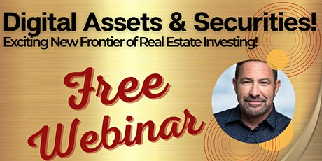 Digital Assets & Securities: Exciting New Frontier of Real Estate Investing Tickets