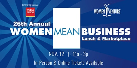 26th Annual Women Mean Business Luncheon & Marketplace tickets
