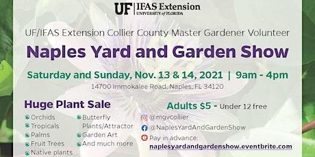 2021 Naples Yard and Garden Show tickets