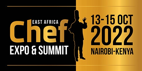 EAST AFRICA CHEF EXPO & SUMMIT 2022 tickets