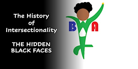 The History of Intersectionality: The Hidden Black Faces tickets