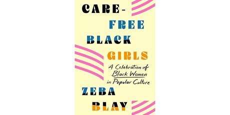 Zeba Blay + Janet Mock: Carefree Black Girls tickets