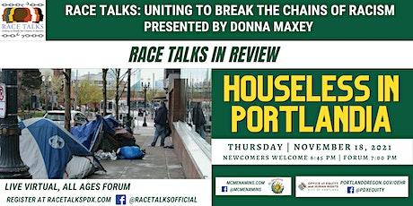 RACE TALKS in Review - November Virtual Forum: Houseless in Portlandia tickets