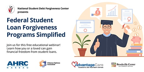AHRC Nassau - Federal Student Loan Forgiveness Programs Simplified tickets