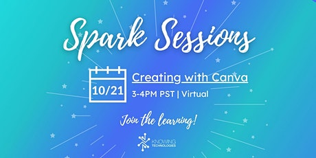 Spark Session - Creating with Canva (EdTech) tickets