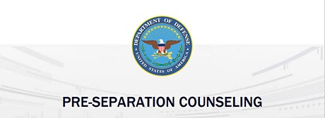 Pre-Separation Counseling (after Initial Counseling, prior to TRS) tickets