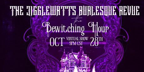 The Jigglewatts Burlesque: The Bewitching Hour tickets