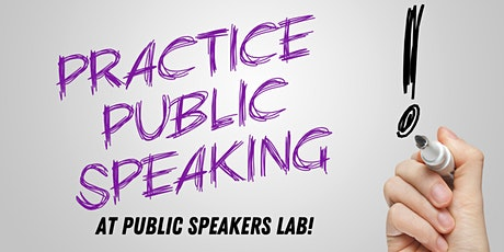 Public Speakers Lab - A Great Place to Practice Your Signature Message tickets