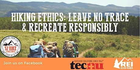 Leave No Trace & Recreate Responsibly with  52 Hike Challenge tickets