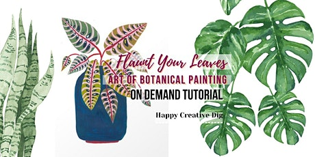 [Flaunt Your Leaves] Art Of Botanical Painting - On Demand Tutorial tickets