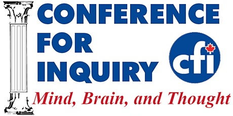 CFIC Conference for Inquiry: Mind, Brain, and Thought tickets