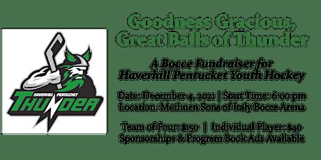 Haverhill Pentucket Youth Hockey Goodness Gracious, Great Balls of Thunder tickets