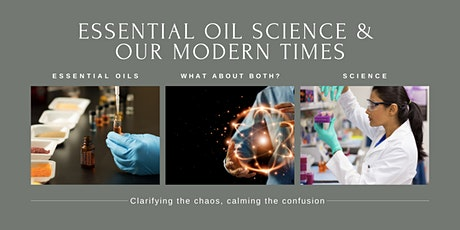 Essential oil Science & Our Modern Times tickets