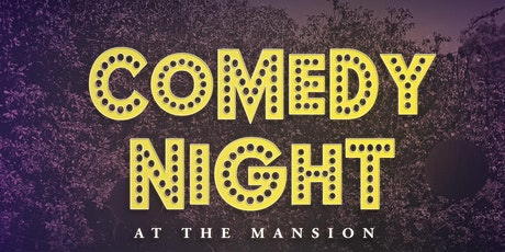 Comedy at the Mansion II tickets