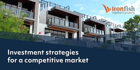 Investment strategies for a competitive market - Ironfish Sydney tickets