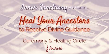 Heal Your Ancestors & Receive Divine Guidance tickets