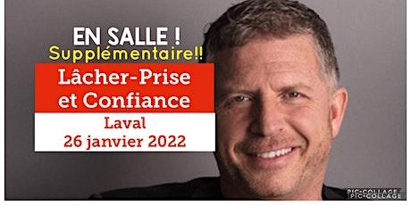 LAVAL - Confiance / Lâcher-prise 25$ - Voici mon retour ! billets