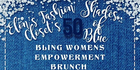 50 SHADES OF BLUE & BLING WOMENS EMPOWERMENT BRUNCH/50TH BIRTHDAY tickets