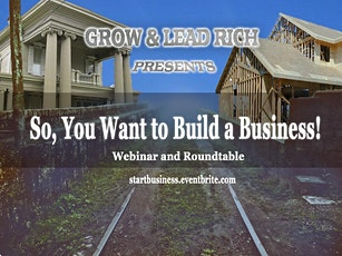 LIVE ROUNDTABLE: So, You Want to Build a Business! tickets