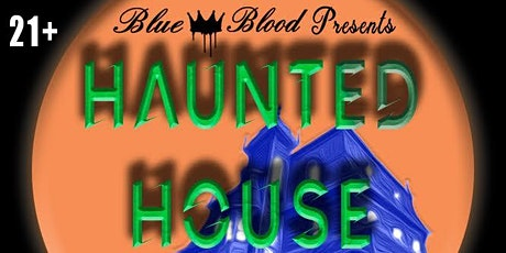 Blue Blood Presents: Haunted House tickets