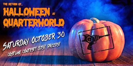 Halloween at QuarterWorld tickets