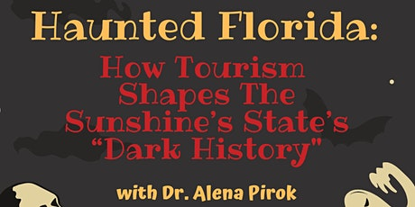 """Haunted Florida: How Tourism Shapes The Sunshine's State's """"Dark History tickets"""