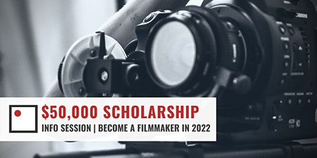 Become a Filmmaker in 2022   Scholarship Info Session tickets