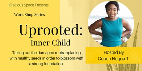 Gracious Space Workshop Uprooted: Inner Child tickets
