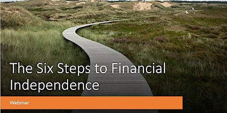 The 6 Steps to Financial Independence tickets