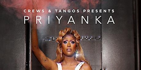 Crews & Tangos Presents Priyanka : Taste Test Tour tickets